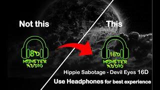 Hippie Sabotage - Devil Eyes 16D