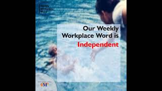 Independent   Weekly Workplace Word