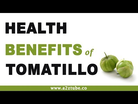 Health Benefits of Tomatillo or Physalis Philadelphica