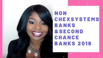 Non Chexsystems Banks & Second Chance Banks 2019