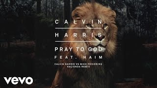 Pray to God (Calvin Harris vs Mike Pickering Haçienda Remix) [Audio]