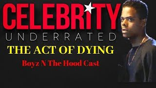 Celebrity Underrated - The Boyz N The Hood Cast Members