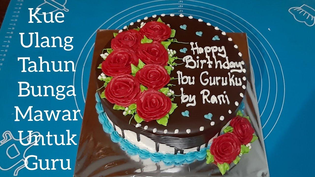 DOWNLOAD Kue Ulang Tahun Bunga Rose Untuk Guru .Mp20 & MP20, 20gp ...