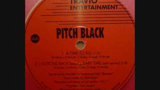 Pitch Black - I Gotcha Back