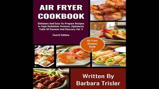 Delicious And Easy-To-Prepare Air Fryer Recipes In High-Definition Pictures (Book 2)