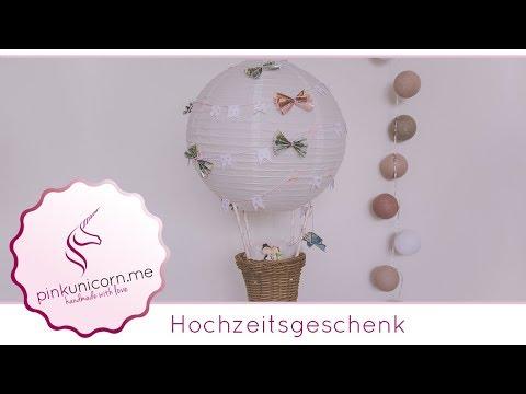Hochzeitsgeschenk DIY | Heißluftballon basteln | DIY Geldgeschenk | Anleitung | PinkUnicorn.me