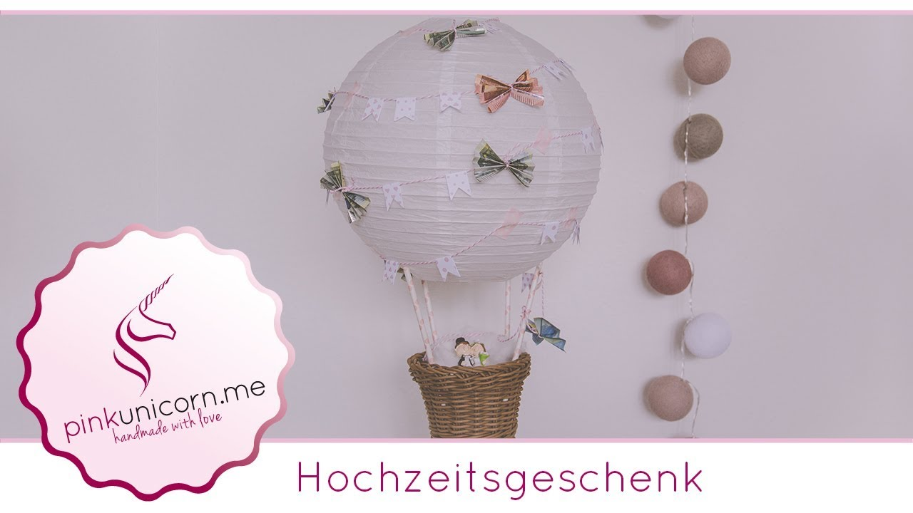 hochzeitsgeschenk diy hei luftballon basteln diy geldgeschenk anleitung. Black Bedroom Furniture Sets. Home Design Ideas
