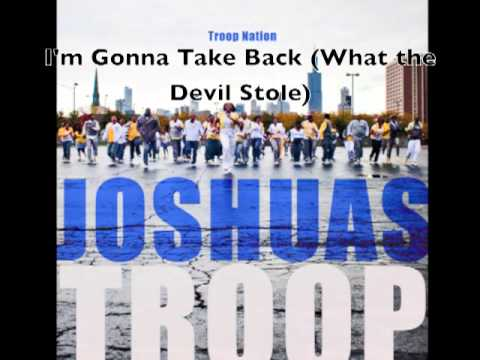 Joshuas Troop  Im Gonna Take Back What the Devil Stole