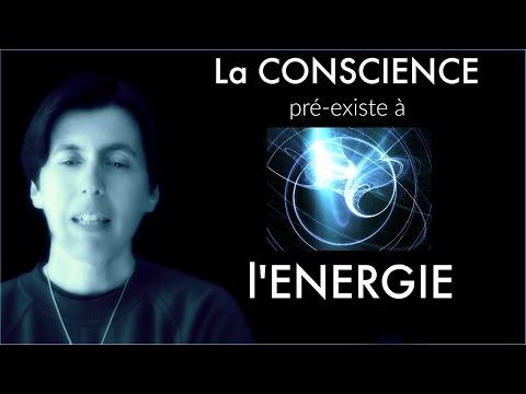 La conscience pré-existe à l'énergie (RCV000192)