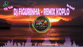 Download DJ FIGURINHA TIK TOK SLOW REMIX KOPLO   DOUGLAS E VINICIUS PART. MC BRUNINHO ♪ NCA FULL BASS 2021