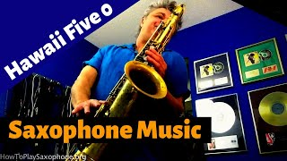 Hawaii Five-O Saxophone Music