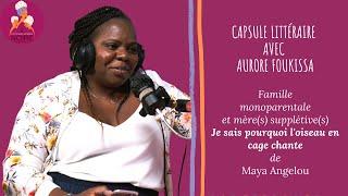 Capsule littéraire I Je sais pourquoi chante l'oiseau en cage I Maya Angelou