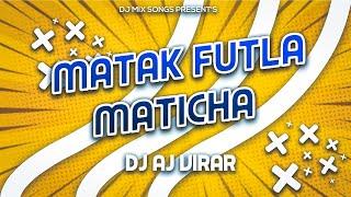 Madak Futla_Remix_DJ AJ Virar | Old Is Gold