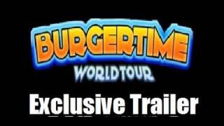 Burgertime World Tour: Exclusive Trailer