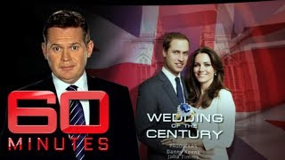 Wedding of the Century (2011) - William and Kate's magical royal wedding | 60 Minutes Australia