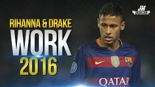 Neymar Jr ● WORK ● Magic Skills Show 2016 | HD
