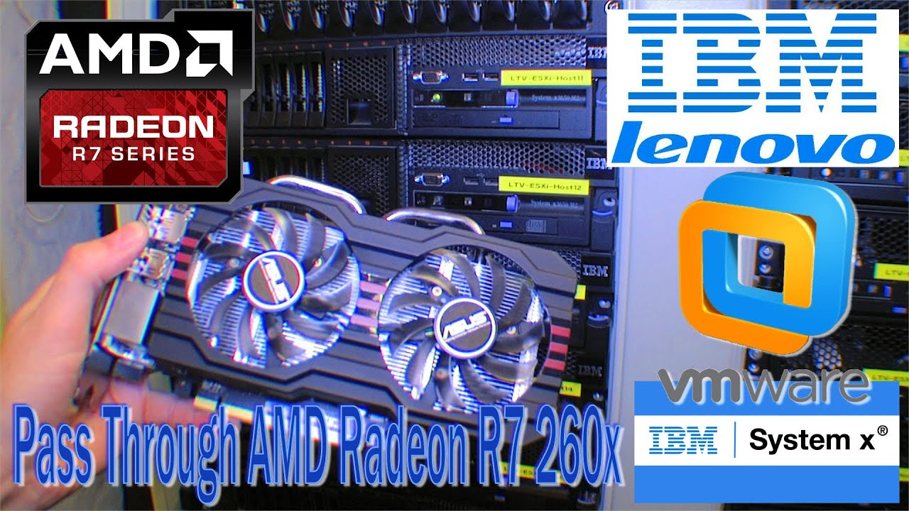 Trying to Pass through AMD Radeon R7 260x to ESXi 6 0 - 202