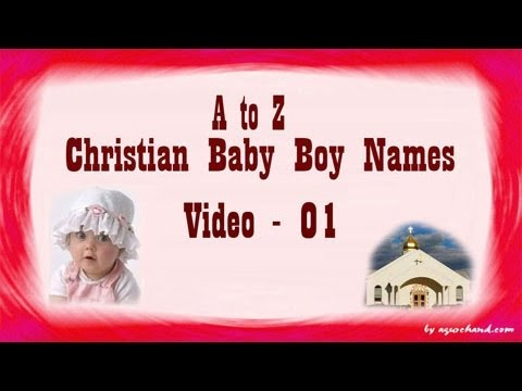 A to Z Chritian Baby Boy Names with Meanings - 01