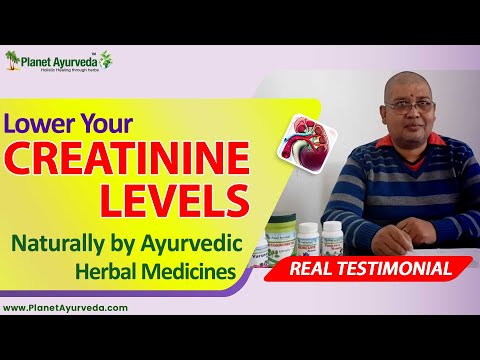Lower Your Creatinine Levels Naturally by Ayurvedic Herbal Medicines - Real Testimonial