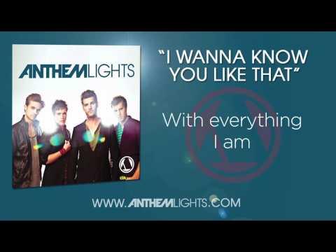 Anthem Lights - I Wanna Know You Like That With Lyrics