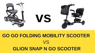 go go folding mobility scooter by Pride Mobility vs Glion snap n go scooter