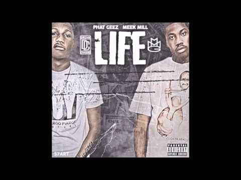 Phat Geez ft Meek Mill - Life