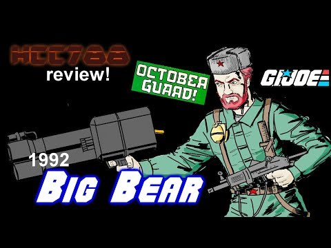 HCC788 - 1992 BIG BEAR - Oktober Guard - Vintage G.I. Joe toy review!
