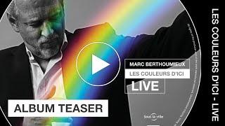 Marc Berthoumieux –  TEASER – Album Les Couleurs d'ici – LIVE