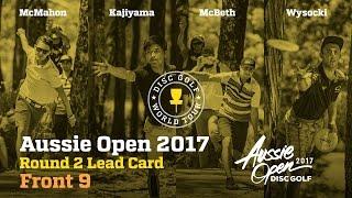 2017 Aussie Open Round 2 Lead Card Front 9 (McMahon, Kajiyama, McBeth, Wysocki)