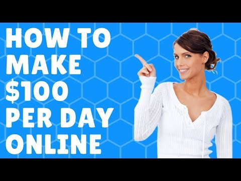 How to Make 100 Dollars a Day Online - Work from home jobs 2018