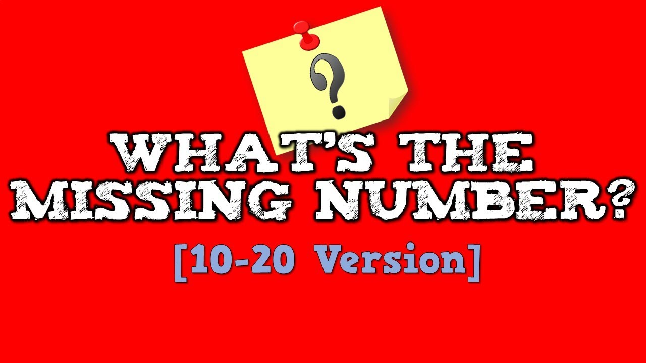 What's the Missing Number? [10-20 Version]      (Can you figure out the MISSING number?)