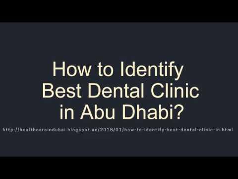 How to Identify Best Dental Clinic in Abu Dhabi