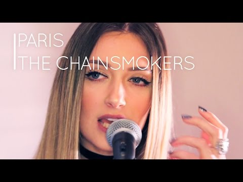 Paris - The Chainsmokers ft Emily Warren  | Alice Olivia Cover