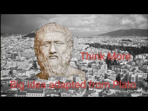 Think More || Big Ideas Adapted From Plato || The Philosopher