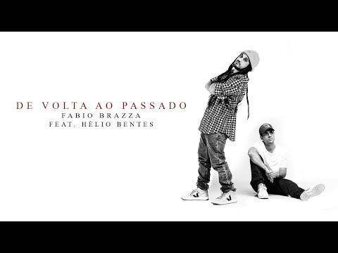 Fabio Brazza – De Volta para o Passado (Letra) ft. Helio Bentes