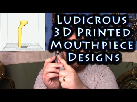 Testing Ludicrous 3D Printed Mouthpiece Designs