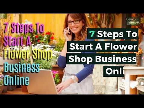 7 Steps To Start A Flower Shop Business