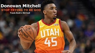 Donovan Mitchell Mix - STOP TRYING TO BE GOD (feat. Kid Cudi) (Travis Scott) (ASTROWORLD)