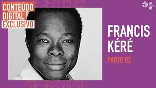 UIA2021RIO - PARTE 2 - Diébédo Francis Kéré