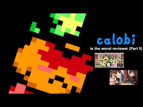 Calobi Productions is the worst cartoon reviewer (part 5)