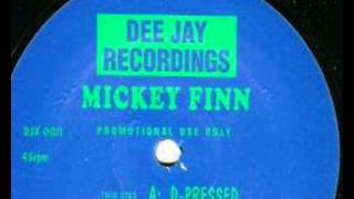 Mickey Finn   d pressed dee jay recs 1993