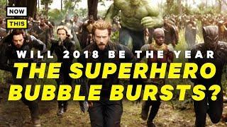 Will the Superhero Bubble Burst in 2018?   NowThis Nerd