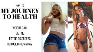 Part 2 | Weight Gain/Loss + My Choices Now