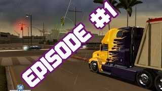 18 Wheels of Steel American Long Haul | Episode 1 - Part 1