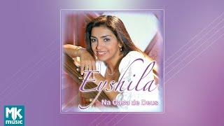 💿 Eyshila - Na Casa de Deus (CD COMPLETO)