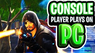 CONSOLE Player Plays On PC! - Fortnite