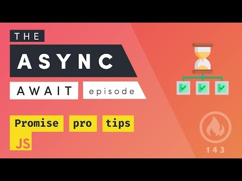 The Async Await Episode I Promised
