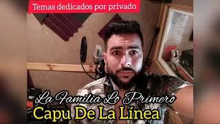 """Capu De La Línea """"La Familia Lo Primero"""" 2020"""