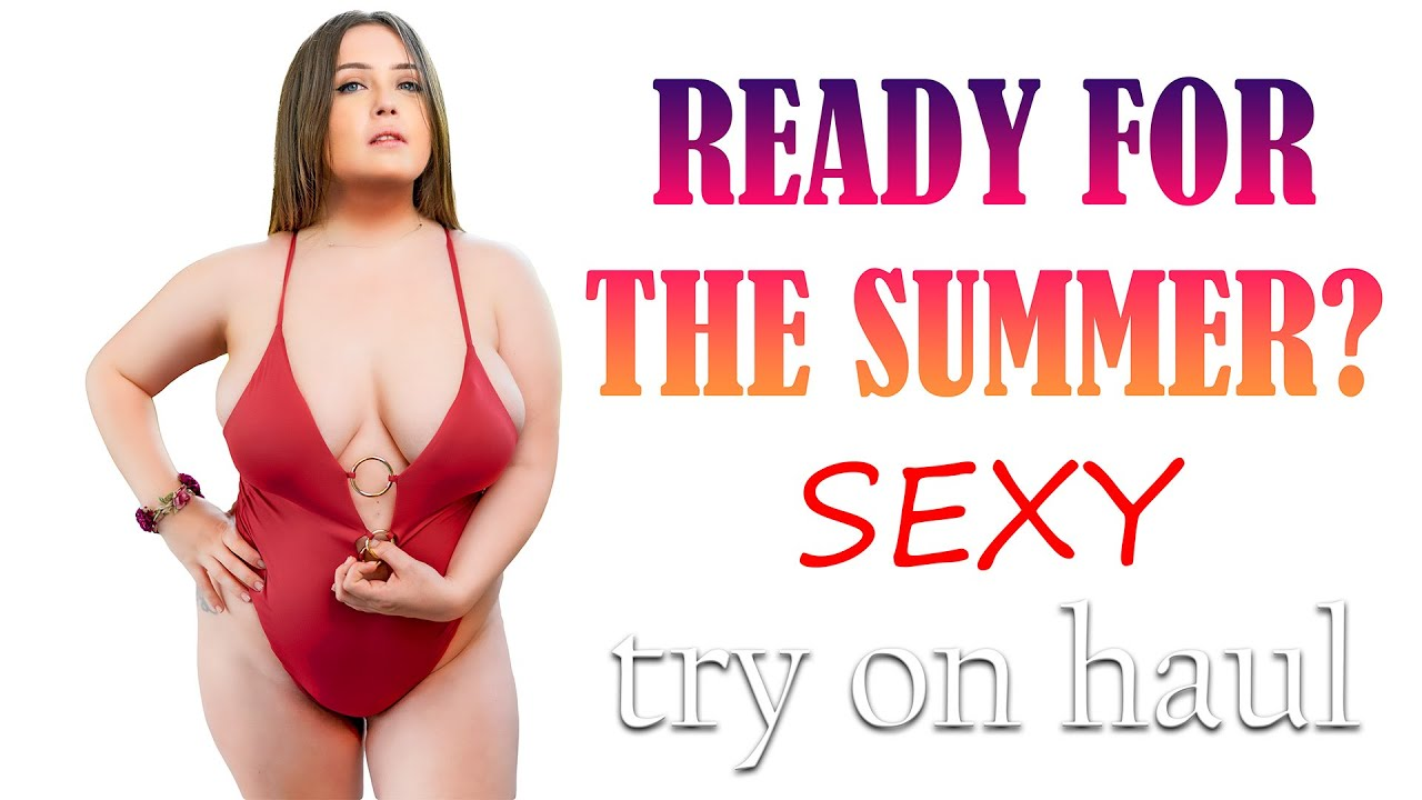READY FOR THE SUMMER? SEXY TRY-ON HAUL!