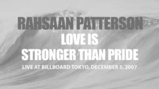 Rahsaan Patterson - Love Is Stronger Than Pride (Tokyo 2007)
